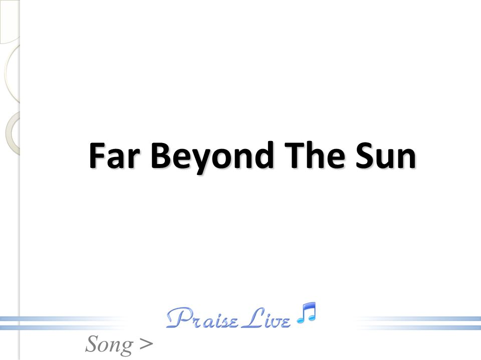 Far Beyond The Sun