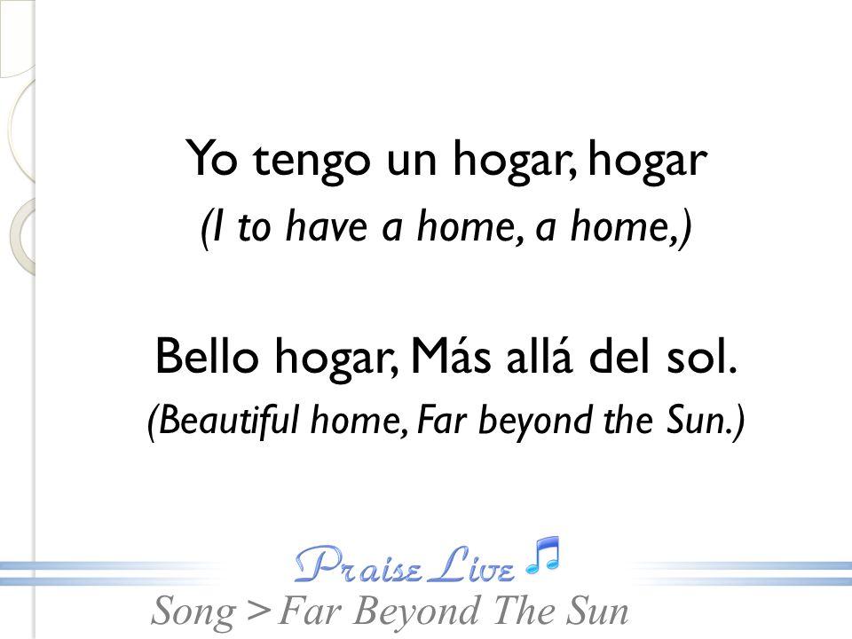 Bello hogar, Más allá del sol.