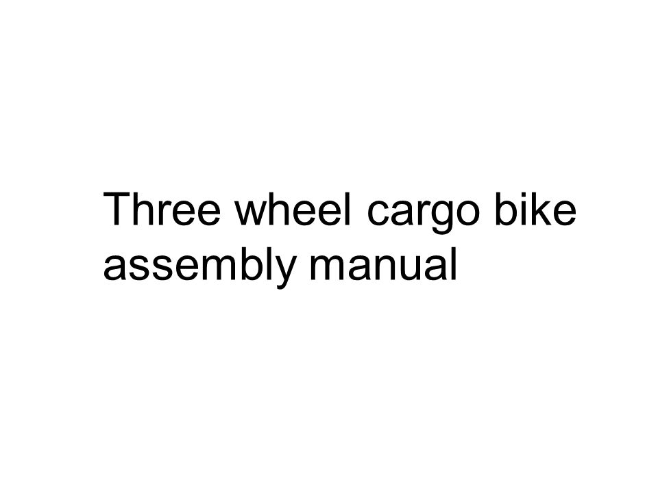 Three wheel cargo bike assembly manual