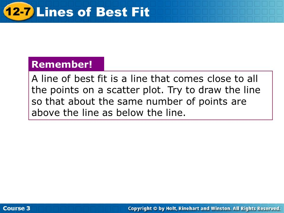 Lines of Best Fit 12-7 Remember!