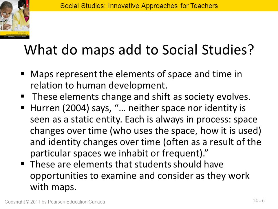 What do maps add to Social Studies