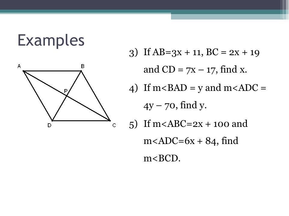 Examples 3) If AB=3x + 11, BC = 2x + 19 and CD = 7x – 17, find x.