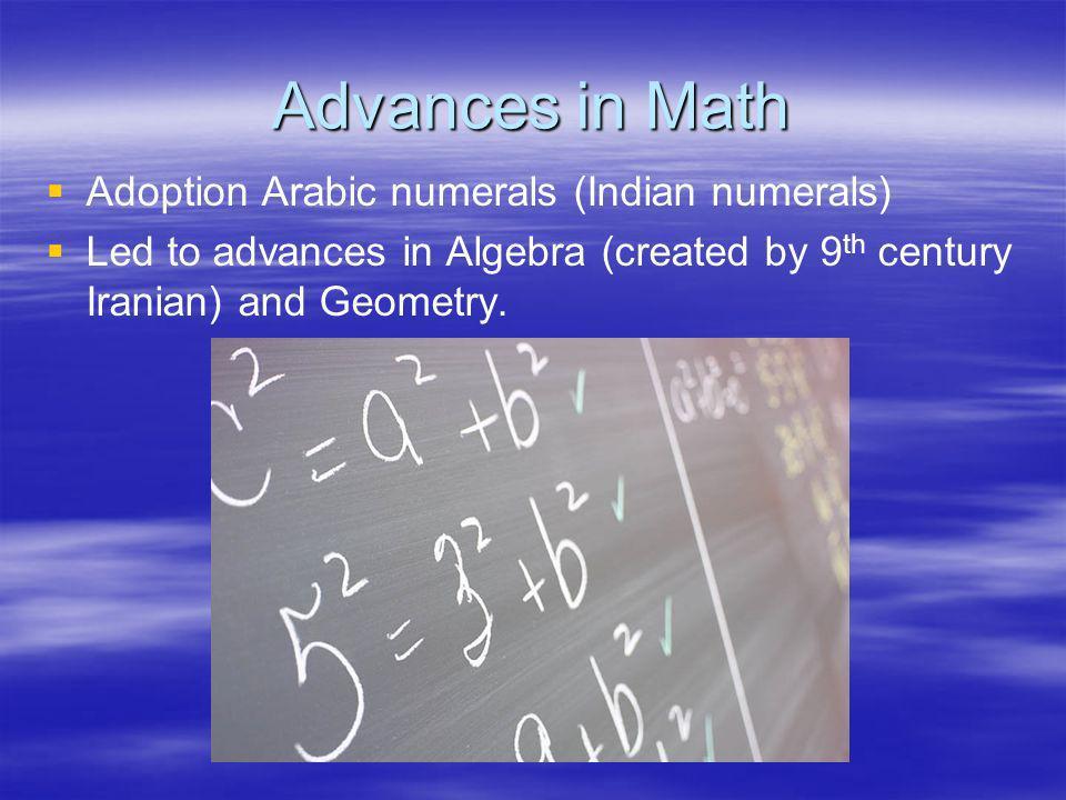 Advances in Math Adoption Arabic numerals (Indian numerals)