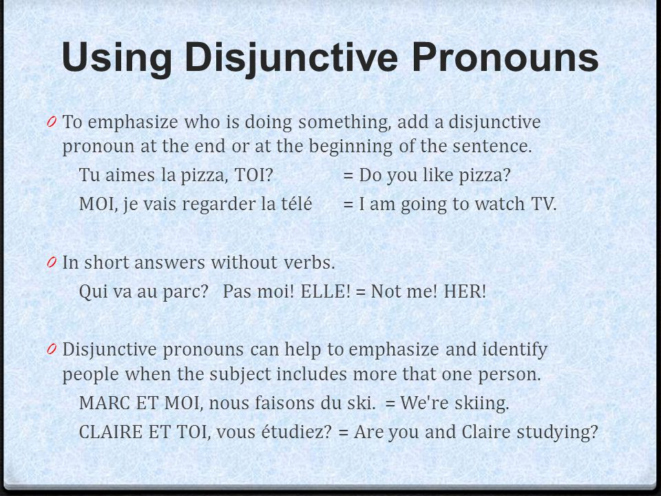 Using Disjunctive Pronouns