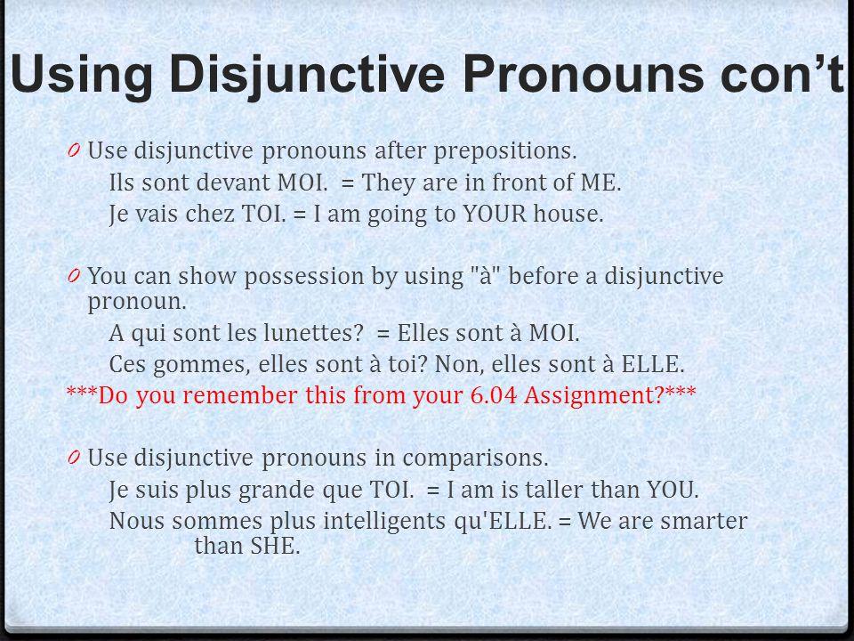 Using Disjunctive Pronouns con't