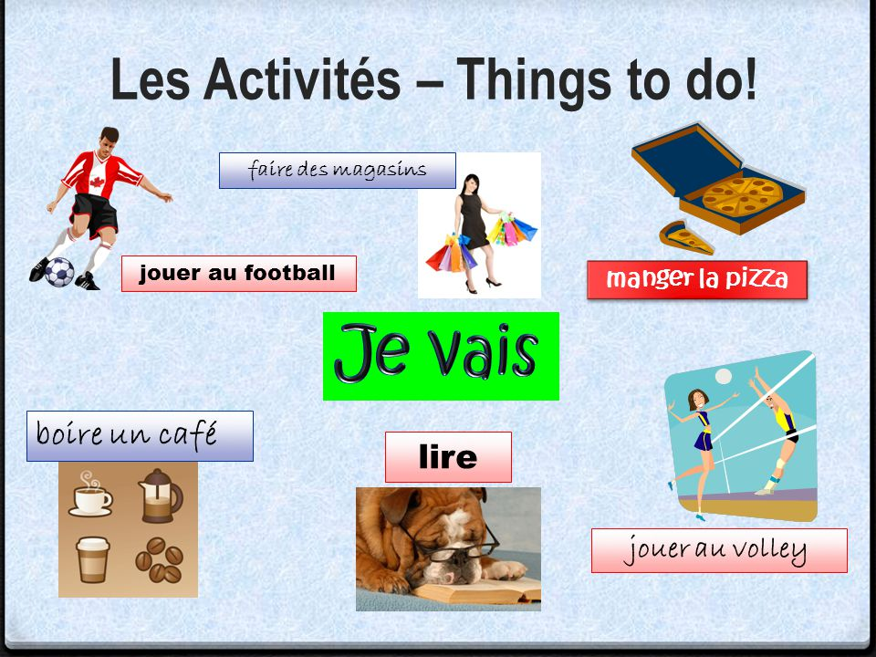 Les Activités – Things to do!