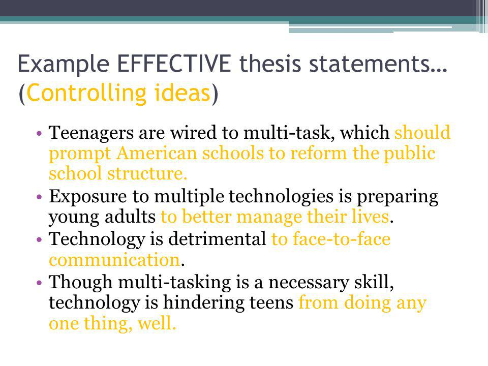 Example EFFECTIVE thesis statements… (Controlling ideas)