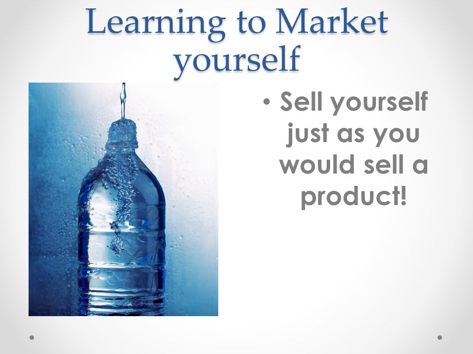 learn how to sell yourself