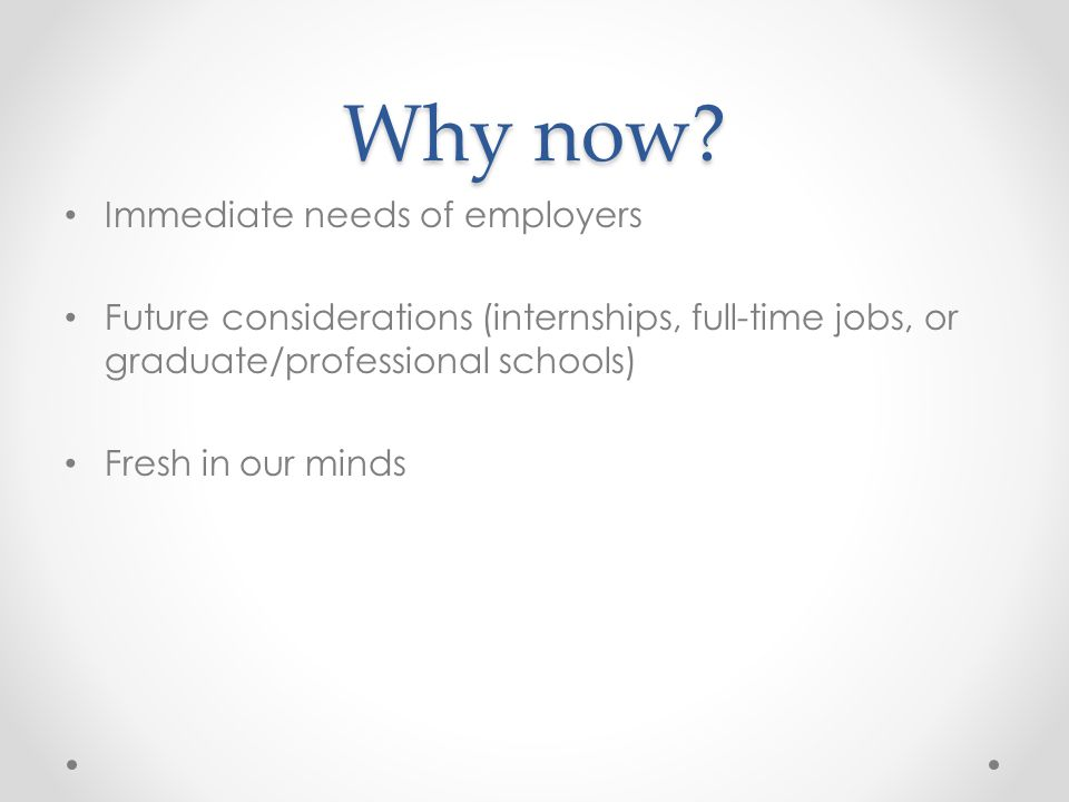 Why now Immediate needs of employers