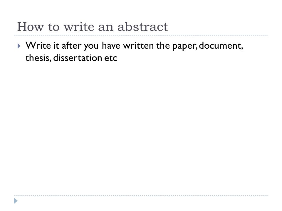 how long is an abstract for a dissertation For example, an abstract for a thesis should highlight every main idea you discuss in your chapters so, even if you summarize each section (intro, three chapters, and results) in one-two sentences, you'd get a lengthier, up to 300 words, abstract.