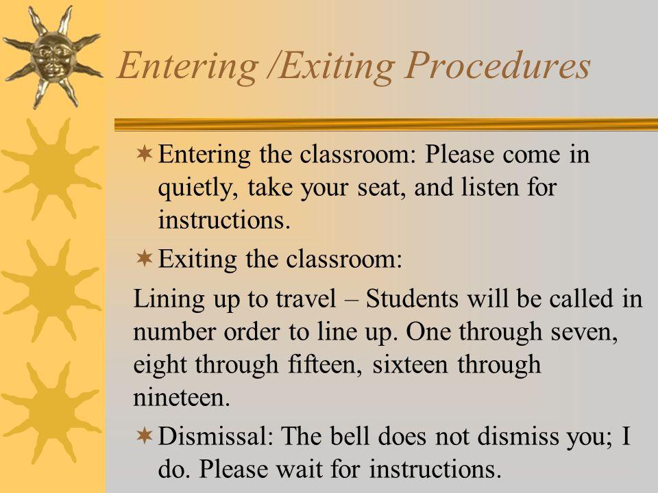 Entering /Exiting Procedures