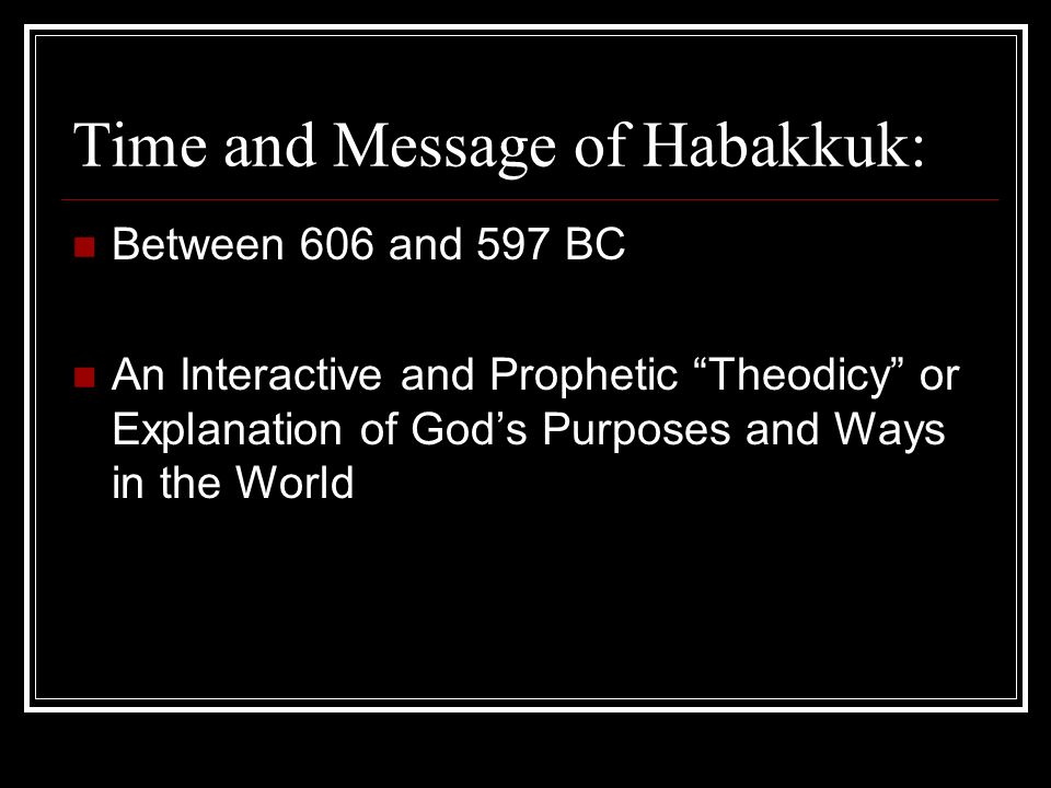Time and Message of Habakkuk: