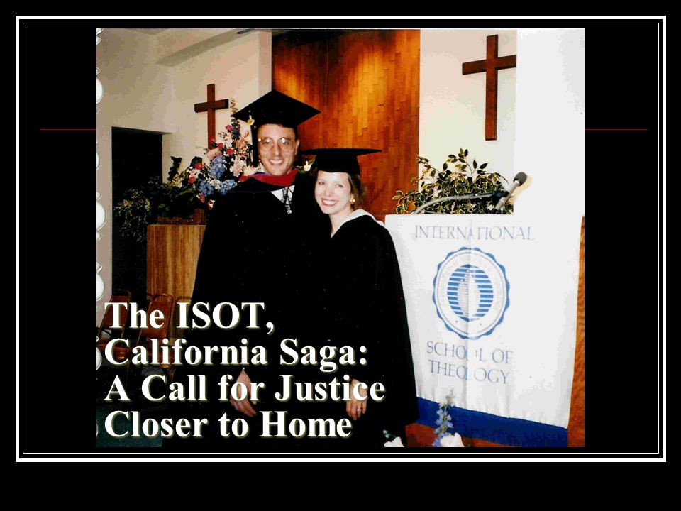 The ISOT, California Saga: A Call for Justice Closer to Home
