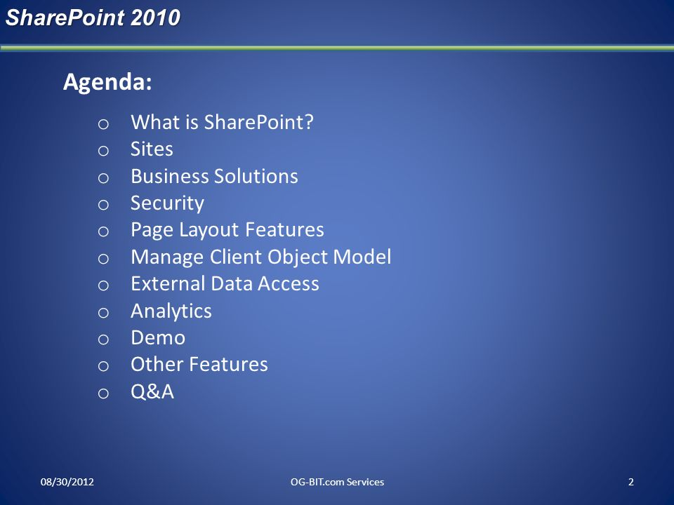 Agenda: SharePoint 2010 What is SharePoint Sites Business Solutions