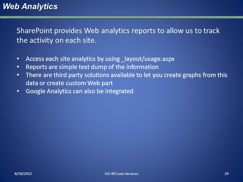 headWeb Analytics. SharePoint provides Web analytics reports to allow us to track the activity on each site.