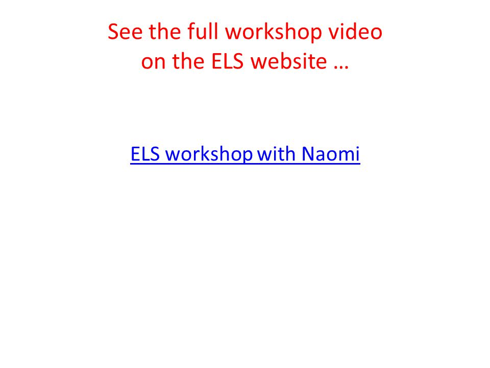 See the full workshop video on the ELS website …