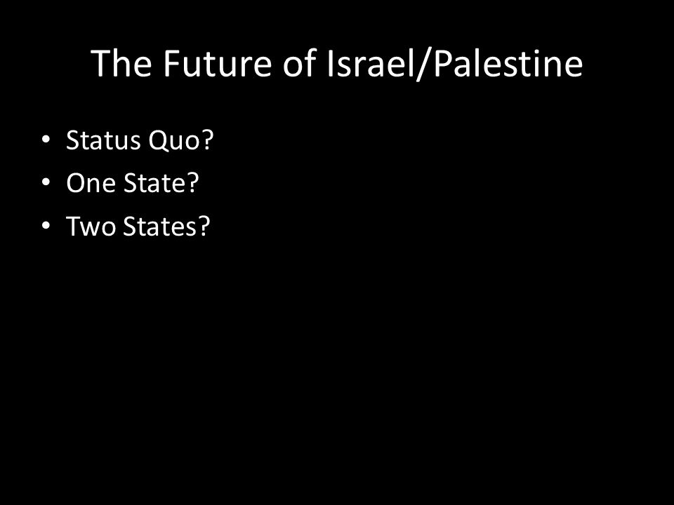 The Future of Israel/Palestine