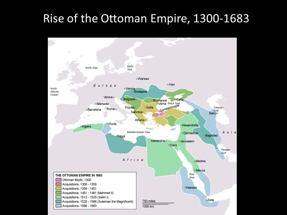 Rise of the Ottoman Empire, 1300-1683