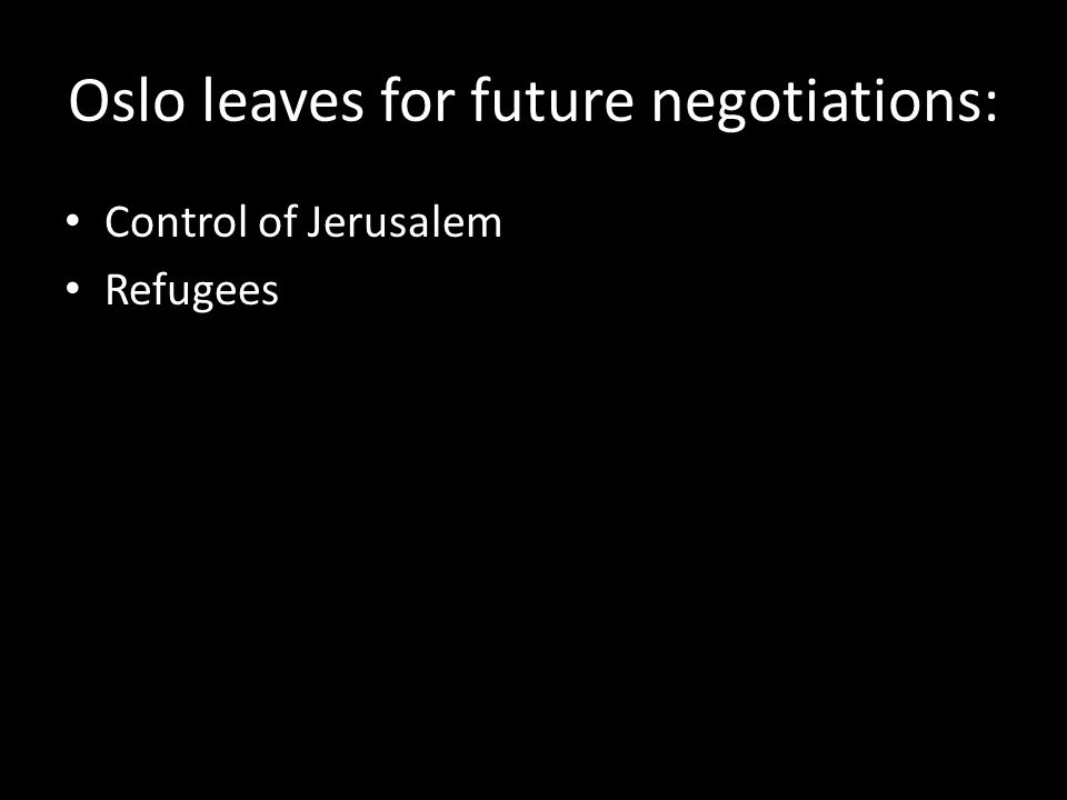 Oslo leaves for future negotiations: