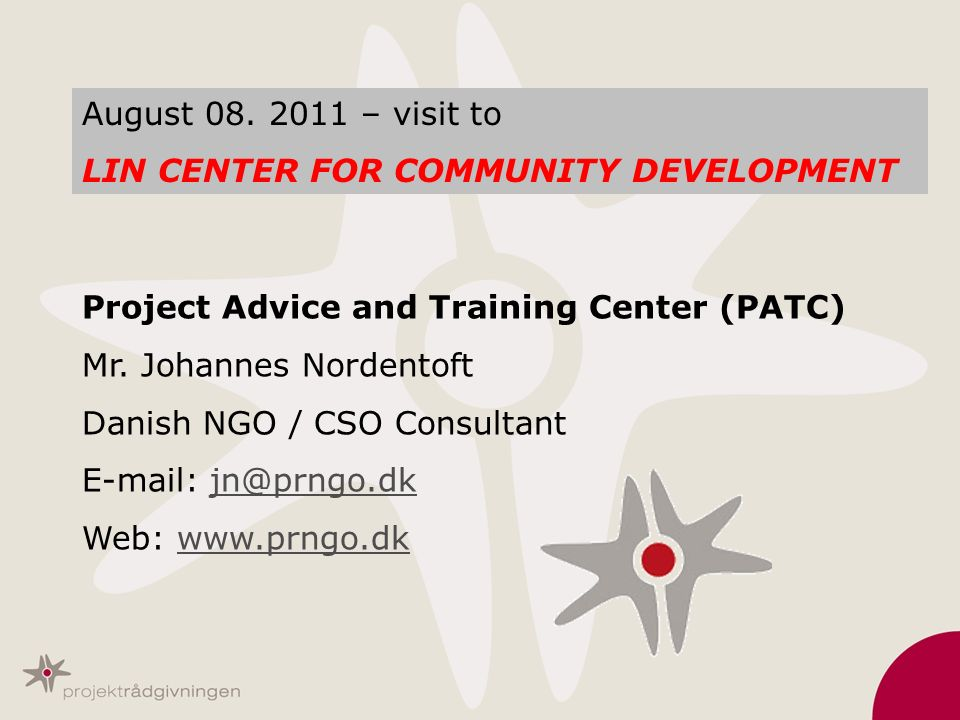 August – visit to LIN CENTER FOR COMMUNITY DEVELOPMENT. Project Advice and Training Center (PATC)