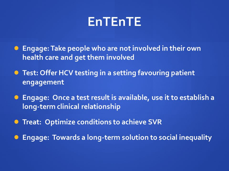 EnTEnTE Engage: Take people who are not involved in their own health care and get them involved.