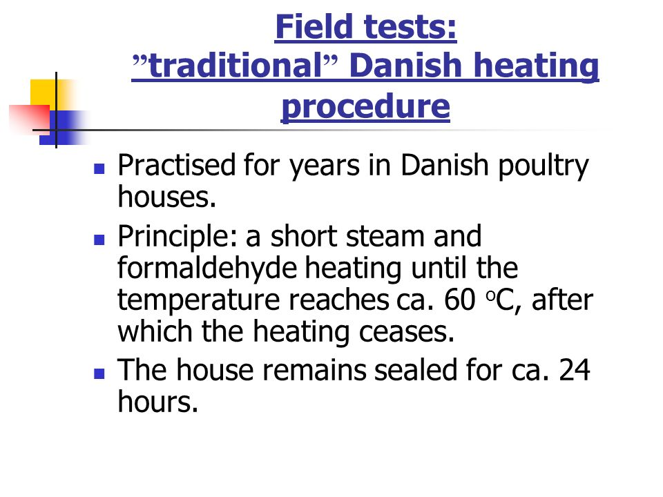 Field tests: traditional Danish heating procedure
