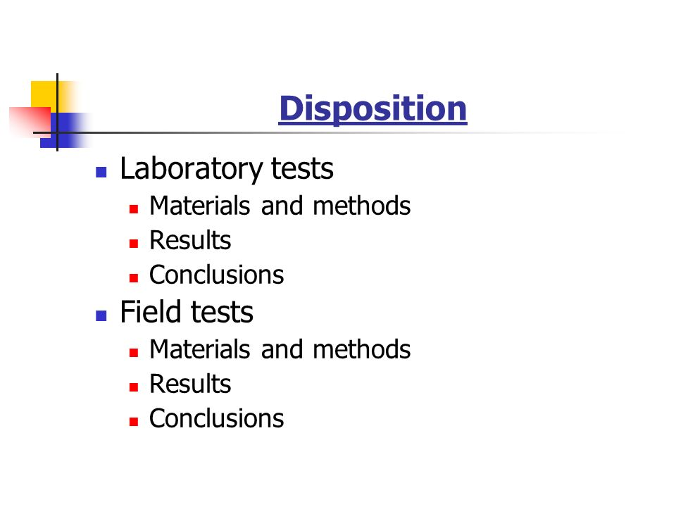 Disposition Laboratory tests Field tests Materials and methods Results