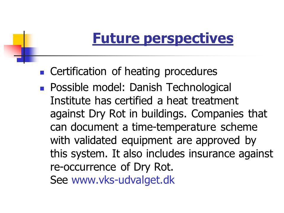 Future perspectives Certification of heating procedures