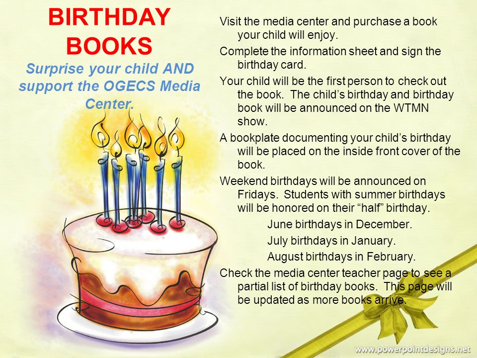 BIRTHDAY BOOKS Surprise your child AND support the OGECS Media Center.