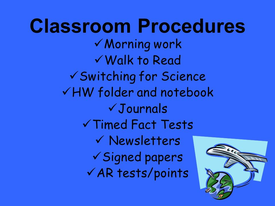 Classroom Procedures Morning work Walk to Read Switching for Science