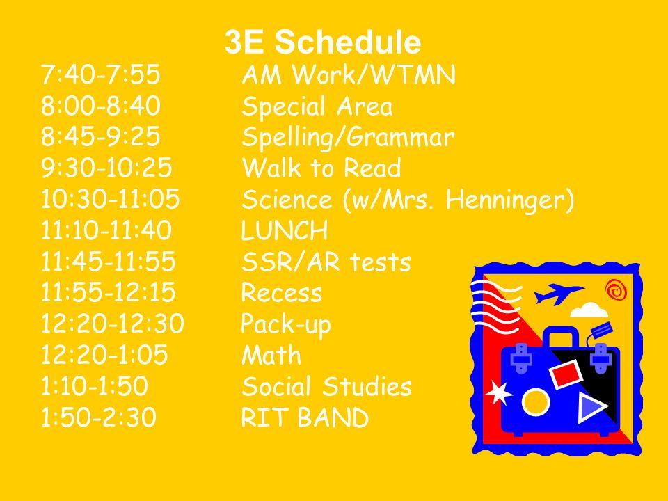 3E Schedule 7:40-7:55 AM Work/WTMN 8:00-8:40 Special Area