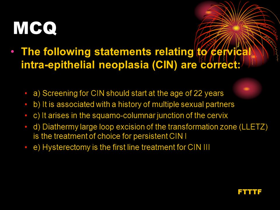 MCQ The following statements relating to cervical intra-epithelial neoplasia (CIN) are correct: