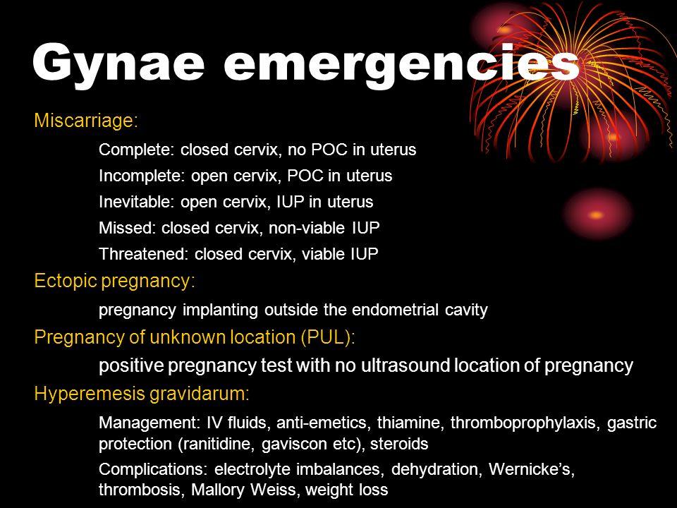 Gynae emergencies Miscarriage: