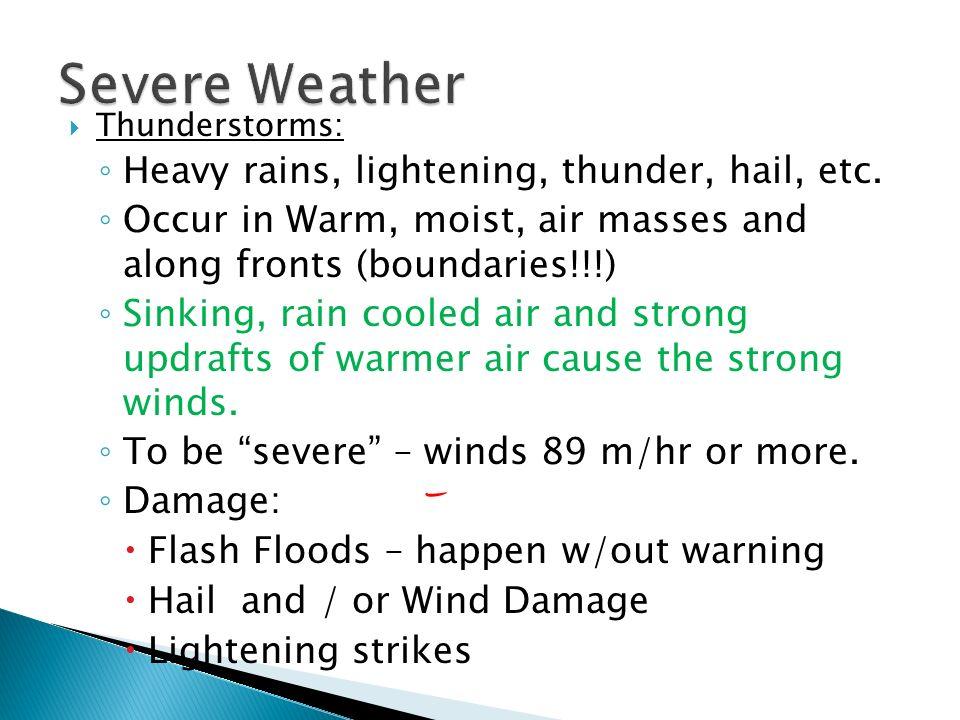 Severe Weather Heavy rains, lightening, thunder, hail, etc.