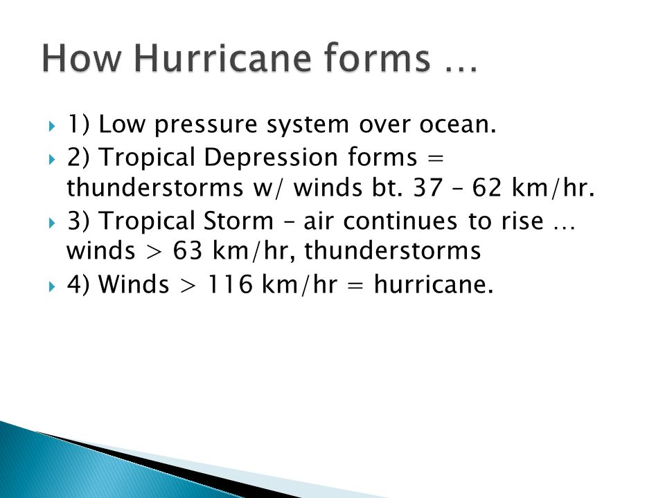 How Hurricane forms … 1) Low pressure system over ocean.