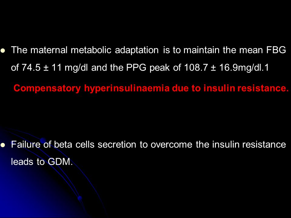The maternal metabolic adaptation is to maintain the mean FBG of 74