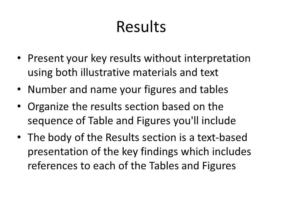 Results Present your key results without interpretation using both illustrative materials and text.