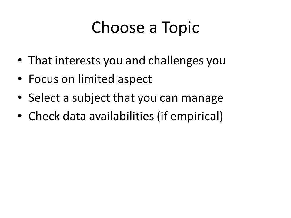 Choose a Topic That interests you and challenges you