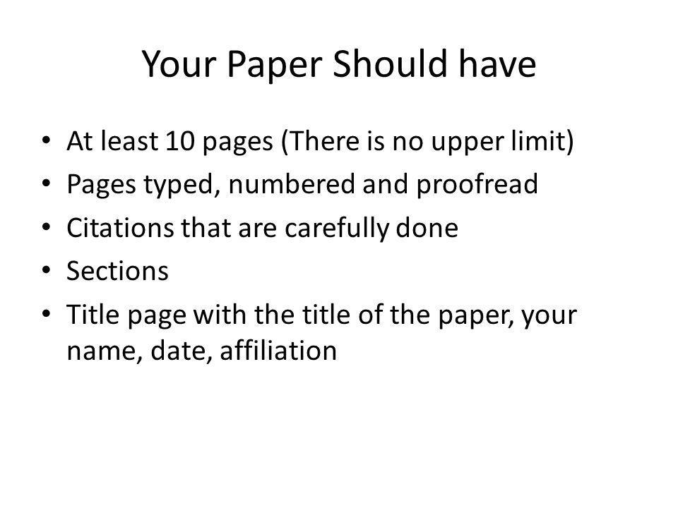 Your Paper Should have At least 10 pages (There is no upper limit)