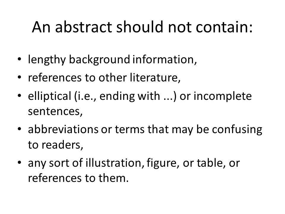 An abstract should not contain: