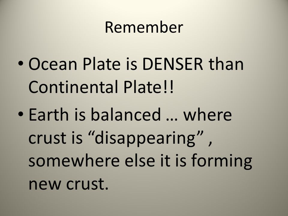 Ocean Plate is DENSER than Continental Plate!!