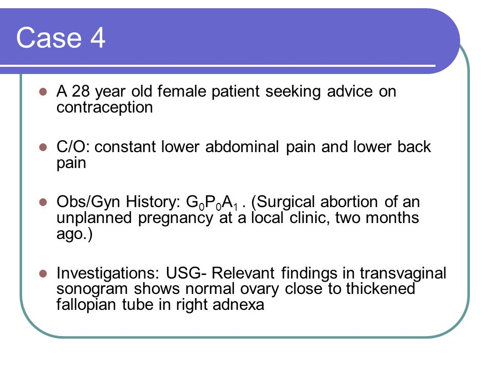 Case 4 A 28 year old female patient seeking advice on contraception