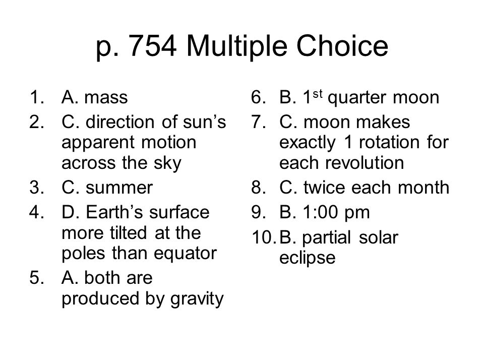 p. 754 Multiple Choice A. mass