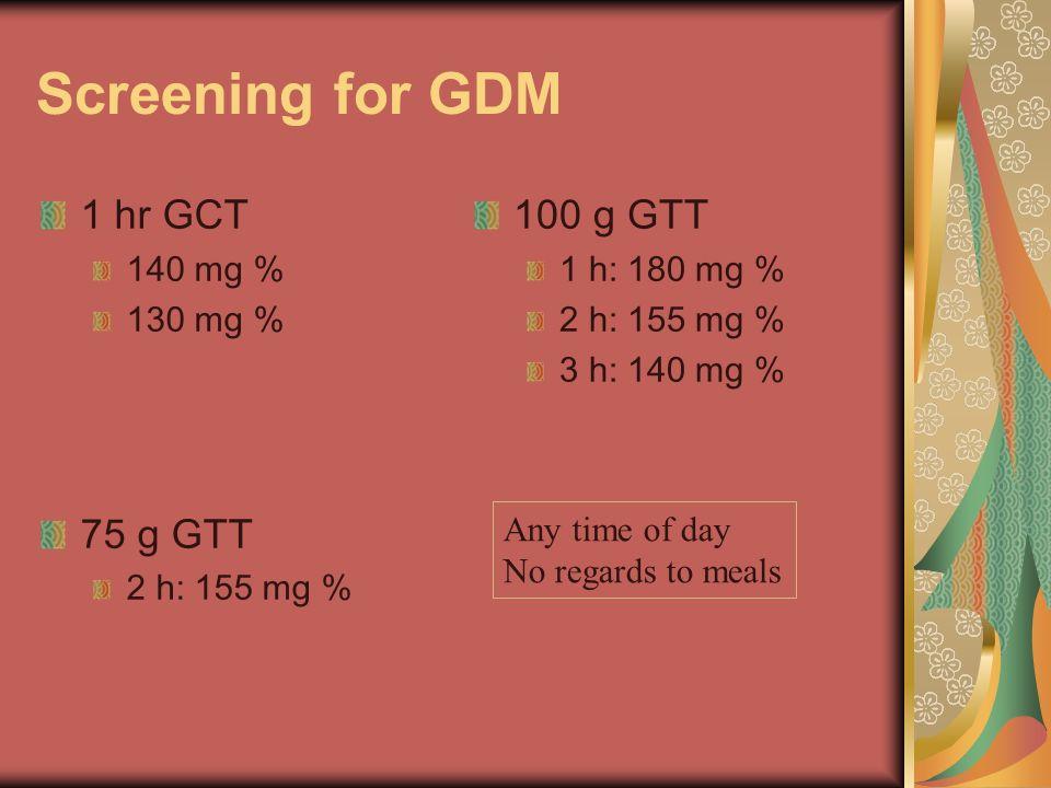 Screening for GDM 1 hr GCT 75 g GTT 100 g GTT 140 mg % 130 mg %
