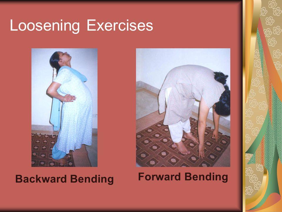 Loosening Exercises Forward Bending Backward Bending