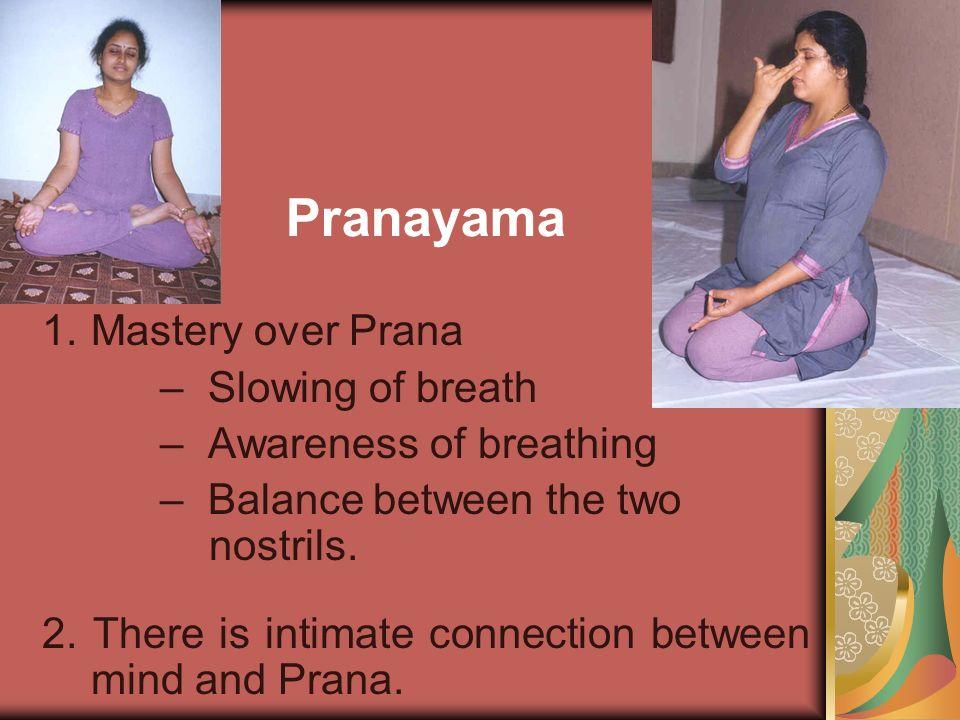 Pranayama Mastery over Prana – Slowing of breath