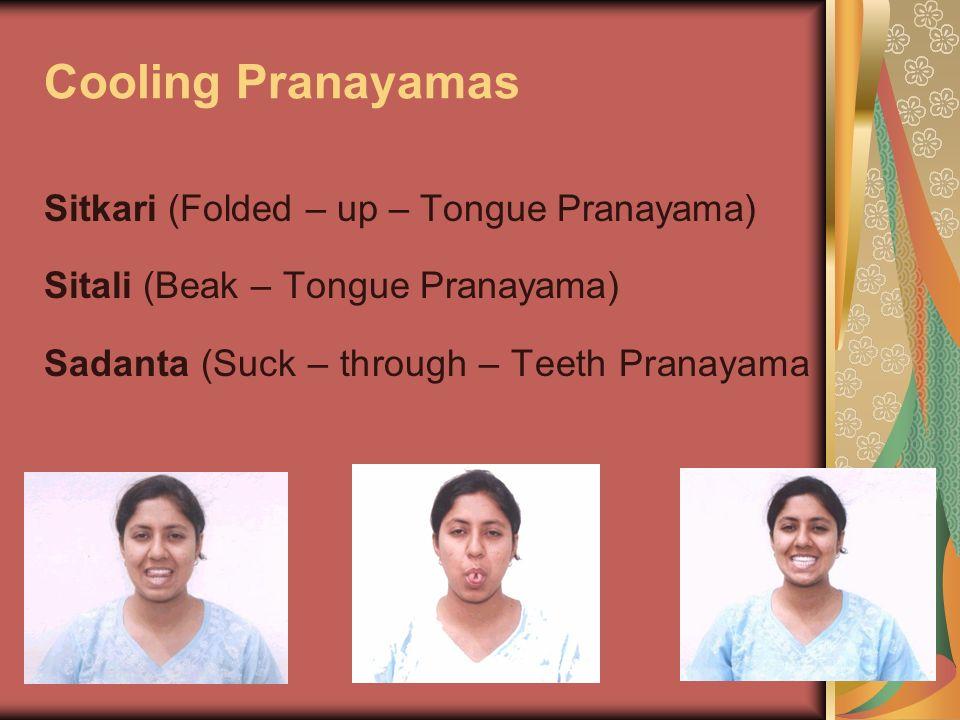 Cooling Pranayamas Sitkari (Folded – up – Tongue Pranayama)