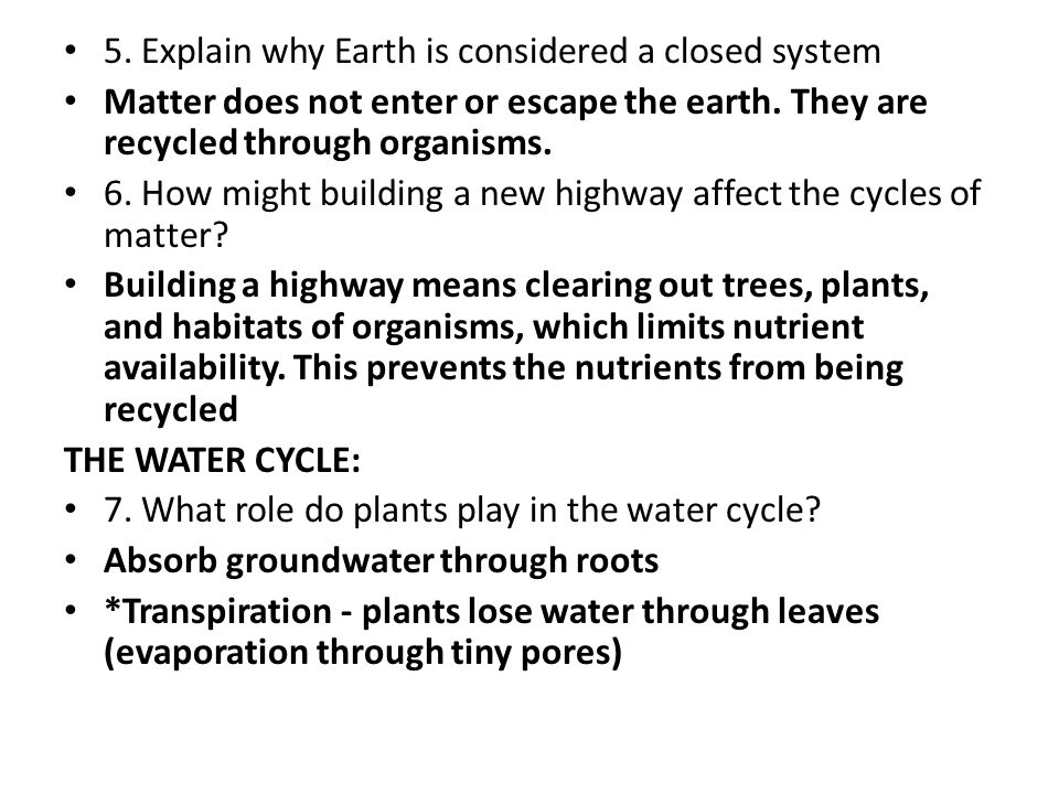 5. Explain why Earth is considered a closed system
