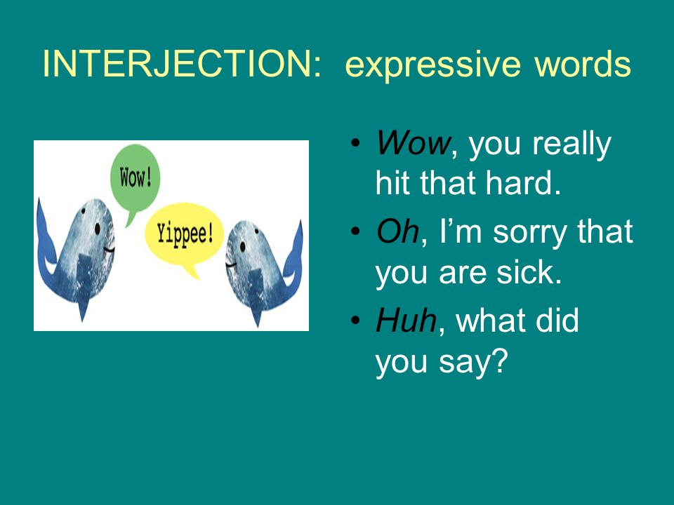 INTERJECTION: expressive words
