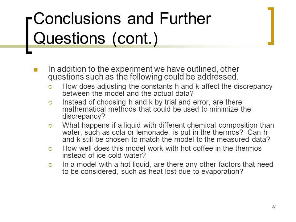 Conclusions and Further Questions (cont.)